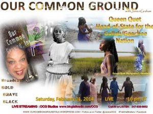 Queen Quet on OUR COMMON GROUND
